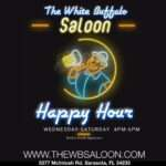The White Buffalo saloon happy hour Wednesday- Saturday 4pm-6pm bogo drink special