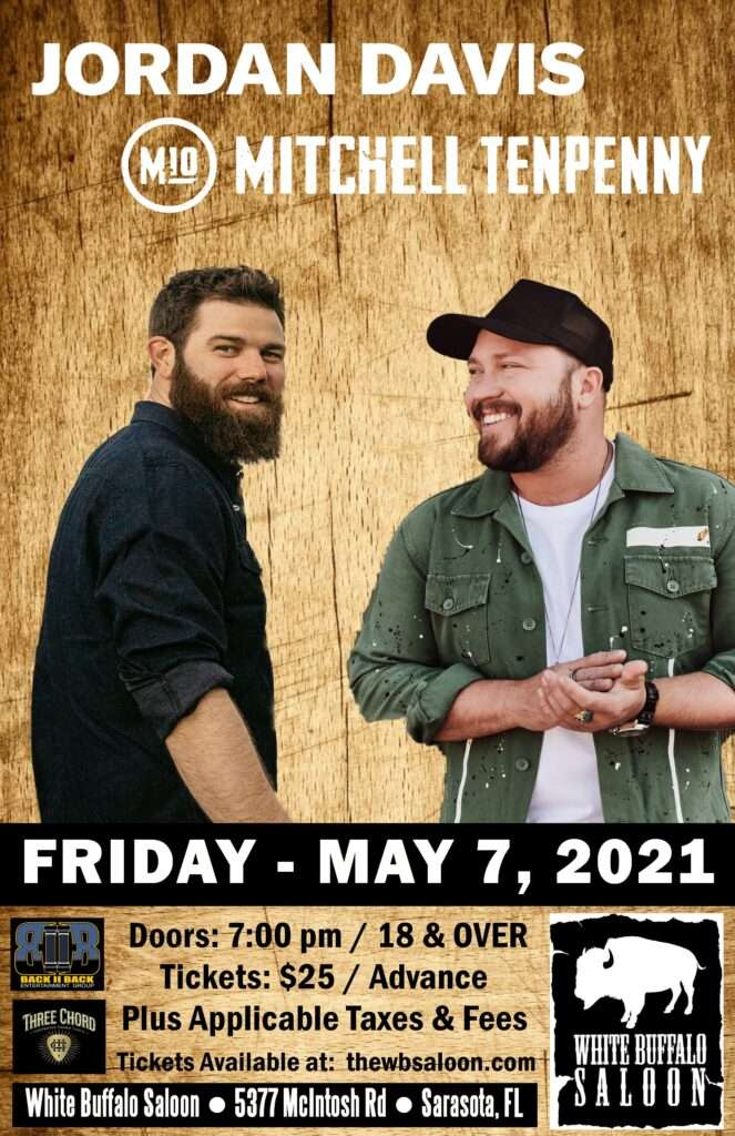 Jordan Davis and Mitchell 10 Friday, May 7, 2021. Doors open at 7 PM. 18 and over. Tickets $25 in advance, Plus applicable taxes and fees. Tickets available at the wvsaloon.com. White Buffalo saloon. 5377 McIntosh Rd.. Sarasota Florida